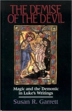 cover of The Demise of the Devil: Magic and the Demonic in Luke's Writings