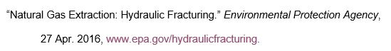 """Natural Gas Extraction: Hydraulic Fracturing."" Environmental Protection Agency,  	27 Apr. 2016, www.epa.gov/hydraulicfracturing."