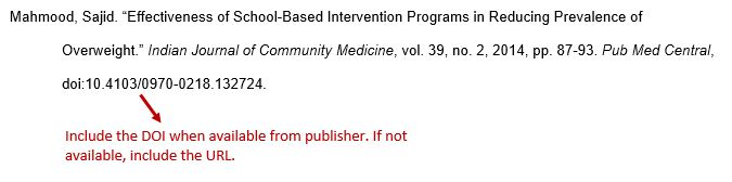 "Mahmood, Sajid. ""Effectiveness of School-Based Intervention Programs in Reducing Prevalence of Overweight."" Indian Journal of Community Medicine, vol. 39, no. 2, 2014, pp. 87-93. Pub Med Central,  doi:10.4103/0970-0218.132724"