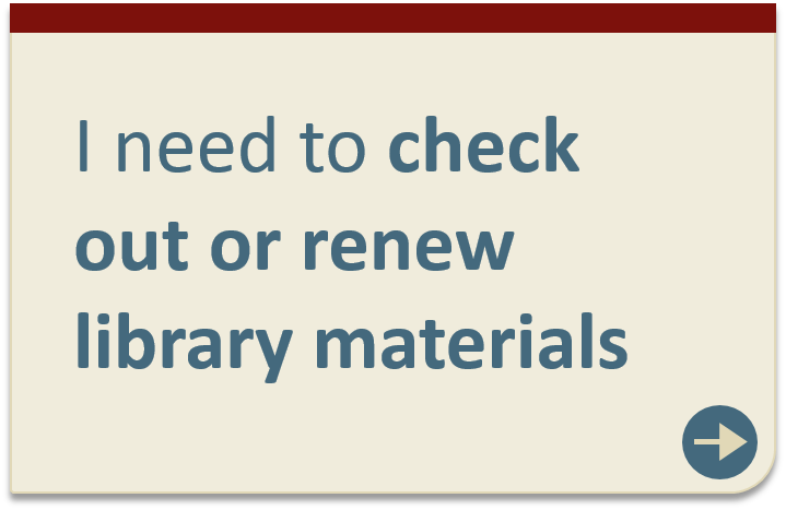 Check out or renew library materials