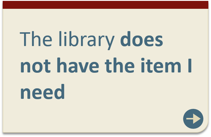 Library does not have the item I need