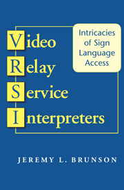 "The image is a book cover entitled (yellow font) ""Video Relay Service Interpreters"" with a blue background."