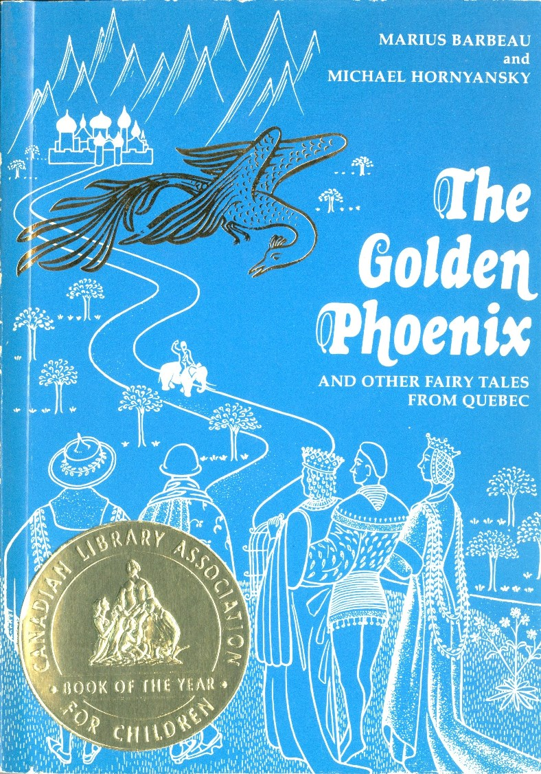 Marius Barbeau and translator Michael Hornyansky The Golden Phoenix and Other Fairy Tales from Quebec book cover