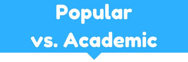 Popular vs. Academic