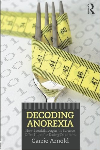Book cover for Decoding anorexia: how breakthroughs in science offer hope for eating disorders