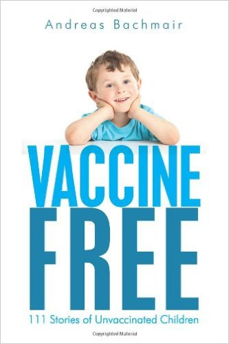Cover image for Vaccine Free: 111 Stories of Unvaccinated Children