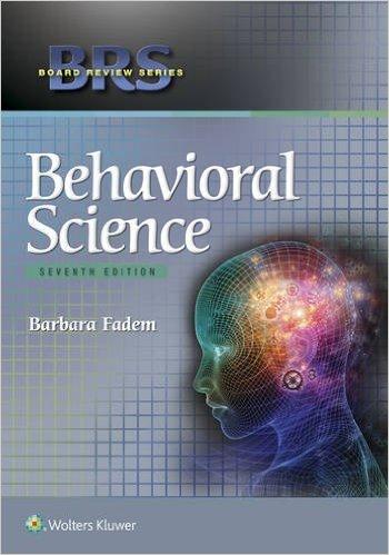 Pdf] brs behavioral science seventh edition by barbara fadem phd.