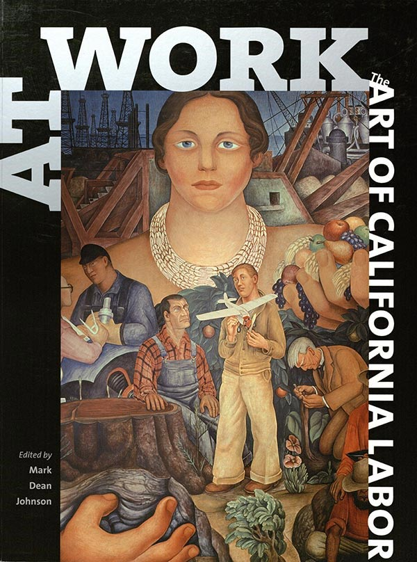 at work the art of california labor cover photo