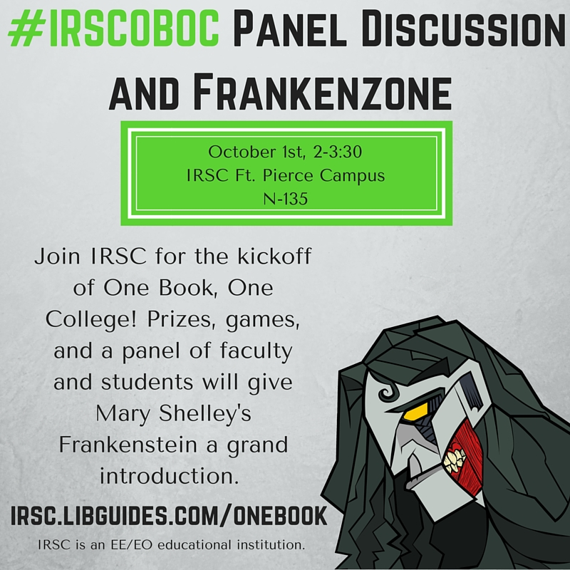 Join IRSC for the Kickoff of One Book, One college! Prizes, games, and a panel of faculty and students will give Mary Shelley's Frankenstein a grand introduction.