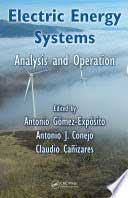Electric Energy Systems: Analysis and Operation