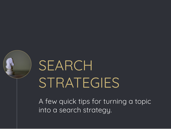 Search strategies in a few steps