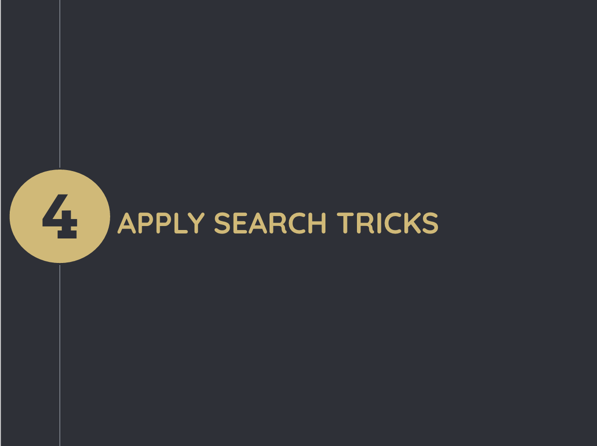 Step 4: Apply search tricks