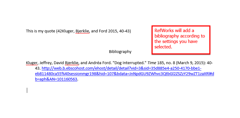 RefWorks will add a bibliography according to your settings.