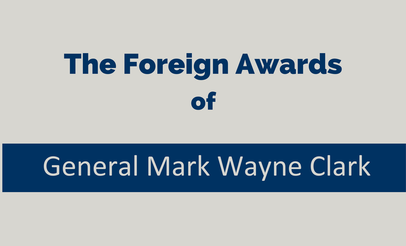 The Foreign Awards of General Mark Wayne Clark
