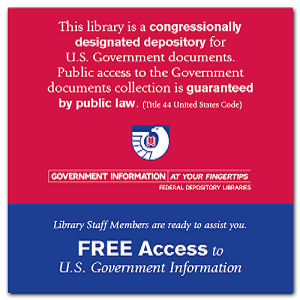 This library is a congressionally designated repository for U.S. Government documents. Public access to the Government documents collection is guaranteed by public law. (Title 44 United States Code). Library Staff members are ready to assist you. Free access to U.S. Government Information.