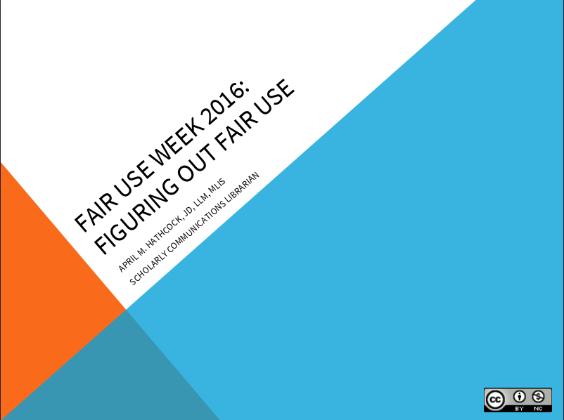 Thumbnail of cover slide for Fair Use Week 2016: Figuring Out Fair Use slide deck.