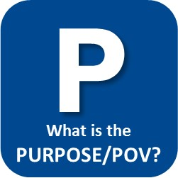 P What is the PURPOSE/POV?