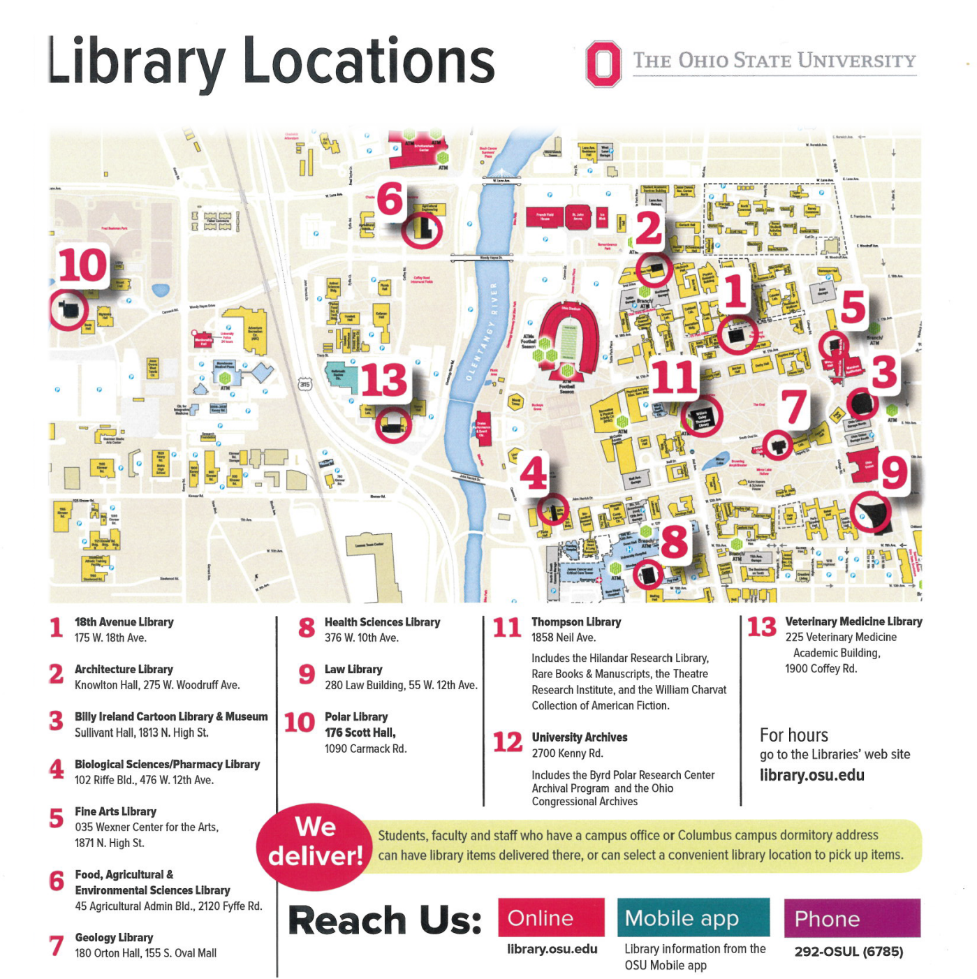 Link to list of The Ohio State University Libraries locations and hours. OSU Libraries' info: library.osu.edu; (614)292-OSUL