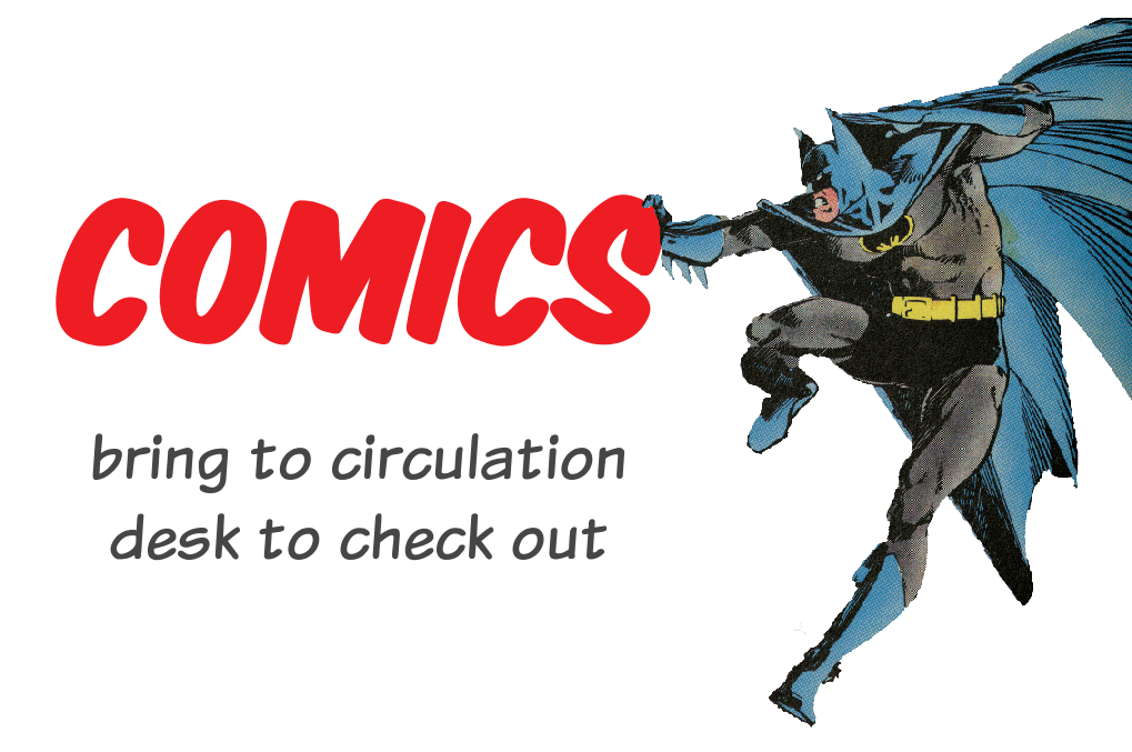 "A picture of batman with the sign from upstairs that says ""comics: bring to circulation desk to check out"""