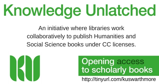 "Text reads: Knowledge Unlatched: An initiative where libraries work collaboratively to publish humanities and social science books under CC licenses. ""Opening access to scholarly books"". Link: http://tinyurl.com/kuswarthmore"