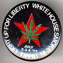 Pin: Light Up for Liberty. White House Smoke-In. Yippie!. July 2, 3, 4 '77
