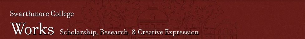 Banner for Works. It reads: Swarthmore College. Works: Scholarship, Research, & Creative Expression