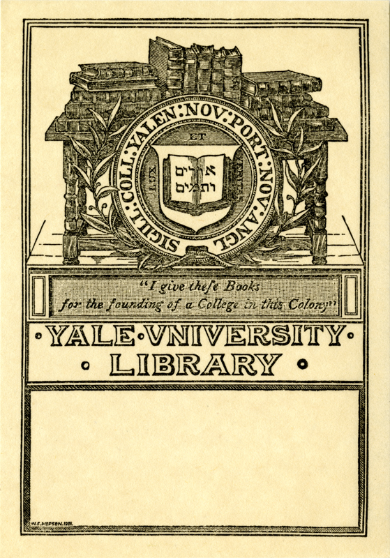 [Bookplate of Yale University Library] by Wm. F. Hopson, 1901, 10.9 x 7.6 cm. Pearson-Lowenhaupt Collection of English and American Bookplates (BKP 30), Robert B. Haas Family Arts Library, Yale University.