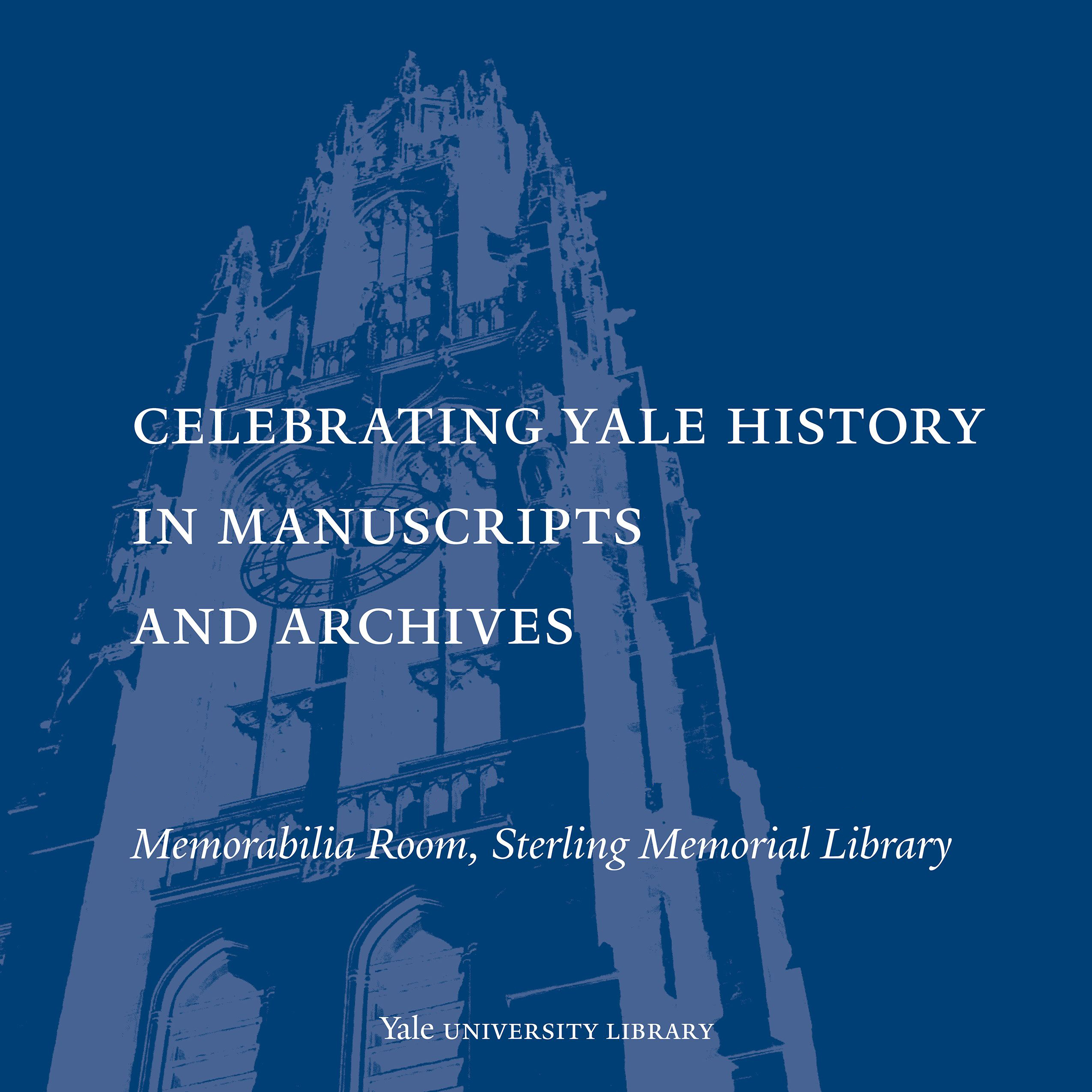 Celebrating Yale History in Manuscripts and Archives promotional image