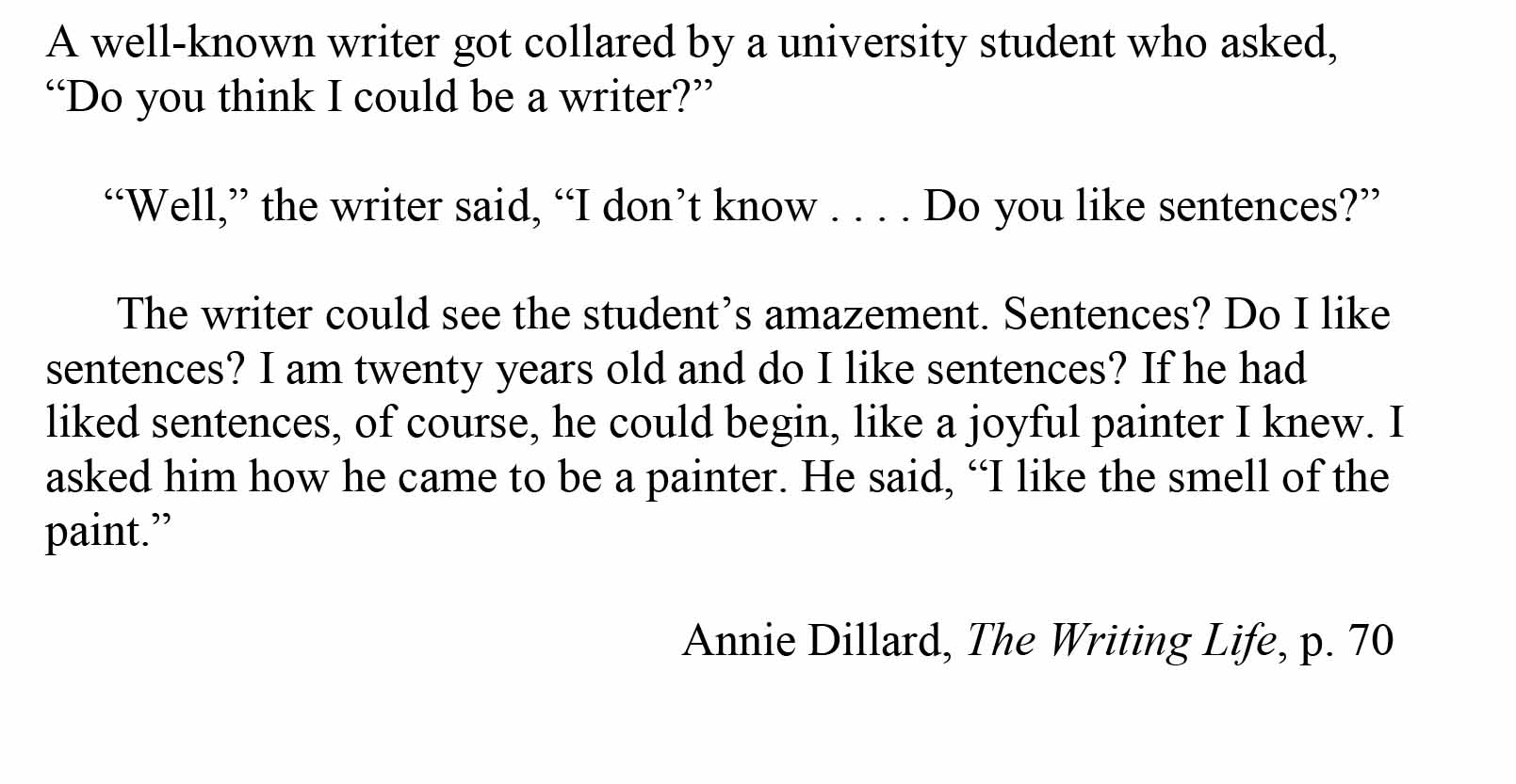 Quote from Annie Dillard about the importance of sentences for people who want to be writers
