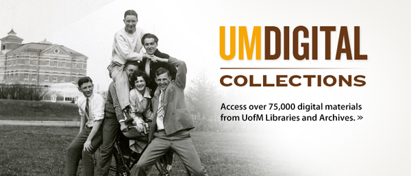 Click here to access over 75,000 digital materials from UofM Libraries and Archives.