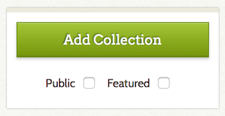 "The ""Add Collection"" button with options to make it public and featured."