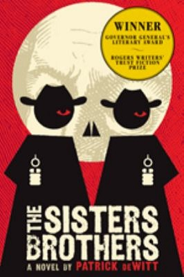 Sisters Brothers by Patrick Dewitt