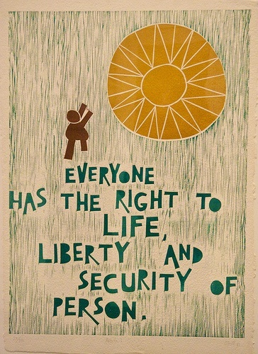 Everyone has the right to life, liberty, and security of the person