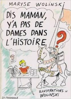 book cover for Dis maman, y'a pas de dames dans l'histoire?