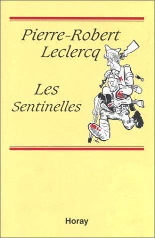 book cover for Les sentinelles : comédie en deux tableaux