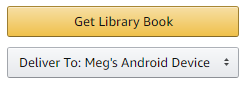 "Screenshot showing the button, ""Get library book"" and the drop-down menu, ""Deliver to"" with device options."