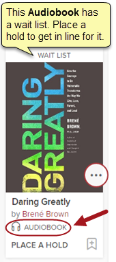 "The book Daring Greatly shows a banner that says, ""WAIT LIST."" A note reads, ""This Audiobook has a wait list. Place a hold to get in line for it."" At the bottom of the book cover is a headphones icon and label that reads, ""AUDIOBOOK."""