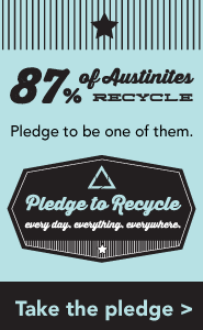 87% of Austinites Recycle. Pledge to be one of them.