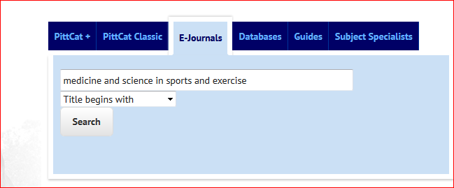 an ejournals search from the main University Library System web page.The title of the journal is Medicine and Science in Sports and Exercise.