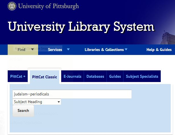 a PITTCat Classic Subject Heading search box using the phrase Judaism, followed by two dashes, and then the word Periodicals.
