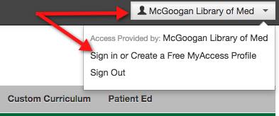 "A screenshot of the upper, right-hand corner of the AccessPharmacy homepage.  An arrow points to the position of the ""person"" icon next to ""McGoogan Library of Medicine"" .  When you click this icon a drop-down appears with a ""Sign in or Create a Free My Access Account"" option."