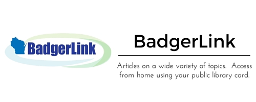 BadgerLink:  Articles on a wide variety of topics.  Access from home using your public library card.