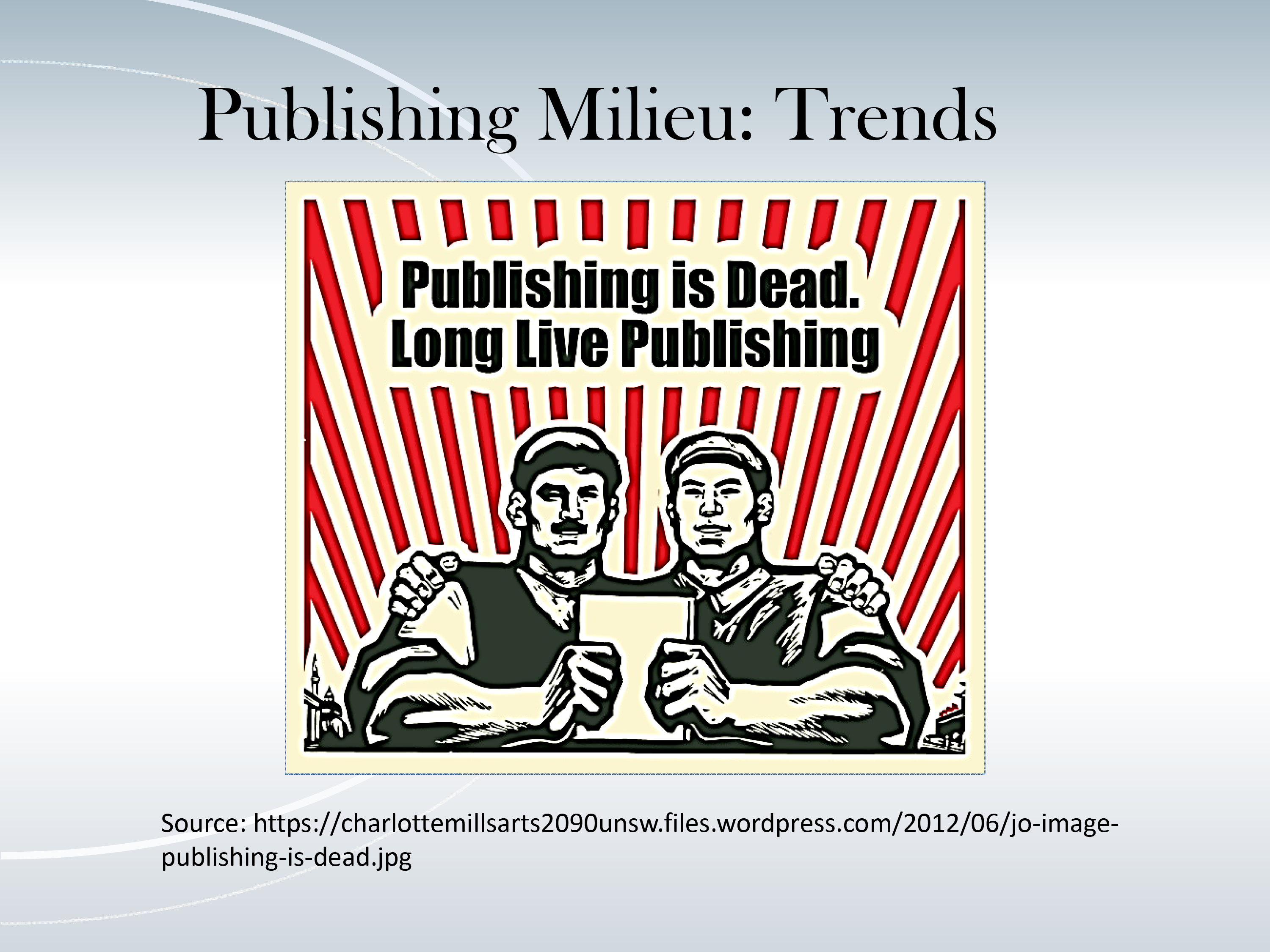 Publishing Milieu: Trends