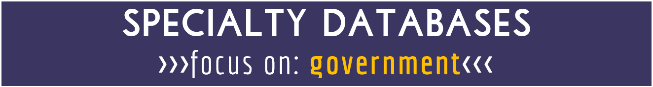 specialty databases- focus on government