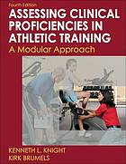 Developing clinical proficiency in athletic training : a modular approach