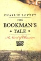 Bookman's Tale by Charles Lovett
