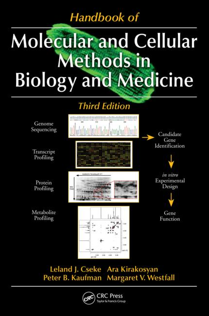 Handbook of Molecular and Cellular Methods in Biology and Medicine by M. V . Cseke, L. J . Kirakosyan, A. Kaufman, and P. B. Westfall