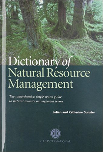 Dictionary of Natural Resource Management by J. Dunster