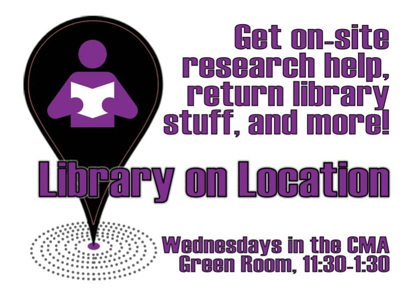 Get on-site research help, return library stuff, and more! Library on Location: Wednesdays in the CMA Green Room, 11:30-1:30