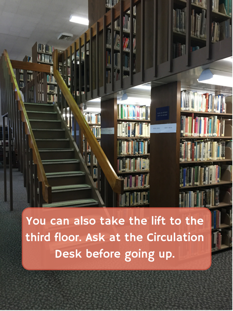 Stairs leading to third floor. There is also a lift which requires a key from the Circulation Desk